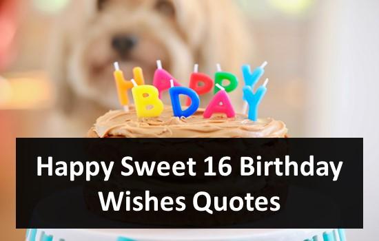 Happy Sweet 16 Birthday Wishes Quotes