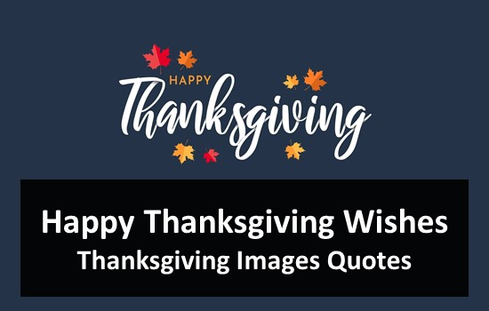 Happy Thanksgiving Wishes - Thanksgiving Images Quotes